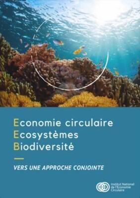 Economie circulaire, Ecosystèmes et Biodiversité : vers une approche conjointe.