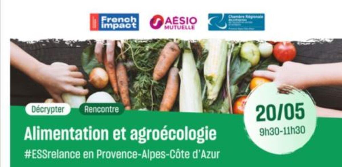 Webinaire: l'alimentation durable et l'agroécologie   # ESS Relance en Provence-Alpes-Côte d'Azur