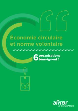 6 Témoignages d'exemples concrets d'utilisation de la norme française économie circulaire